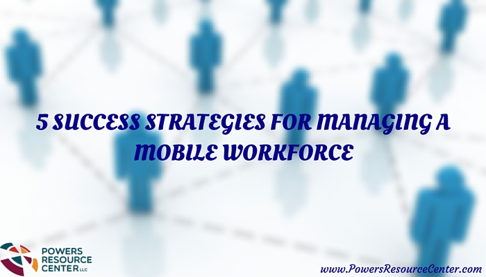 graphic that says 5 success strategies for managing a mobile workforce