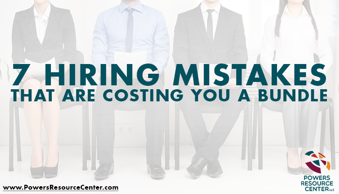 graphic that says 7 hiring mistakes that are costing you a bundle