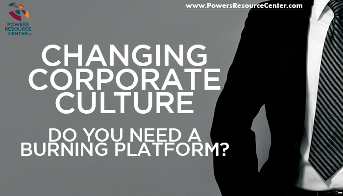 graphic that says changing corporate culture - do you need a burning platform?