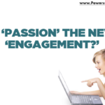 graphic that says passionate employees - is passion the new engagement?