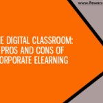 graphic that says the digital classroom: pros and cons of corporate elearning