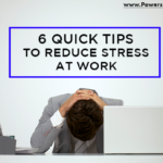 graphic that says 6 quick tips to reduce stress at work