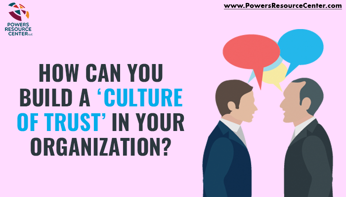 Graphic that says how can you build a culture of trust in your organization?